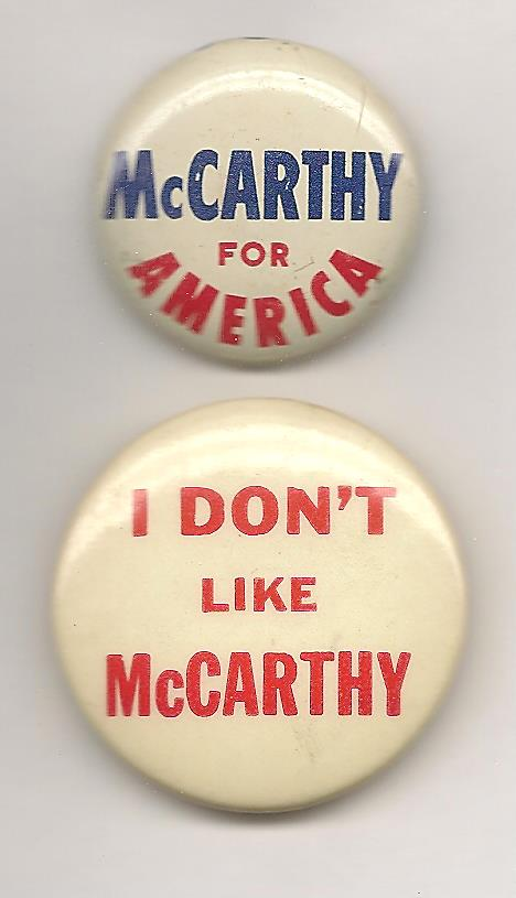 The nation was split over the aims, and tactics, of Joe McCarthy.