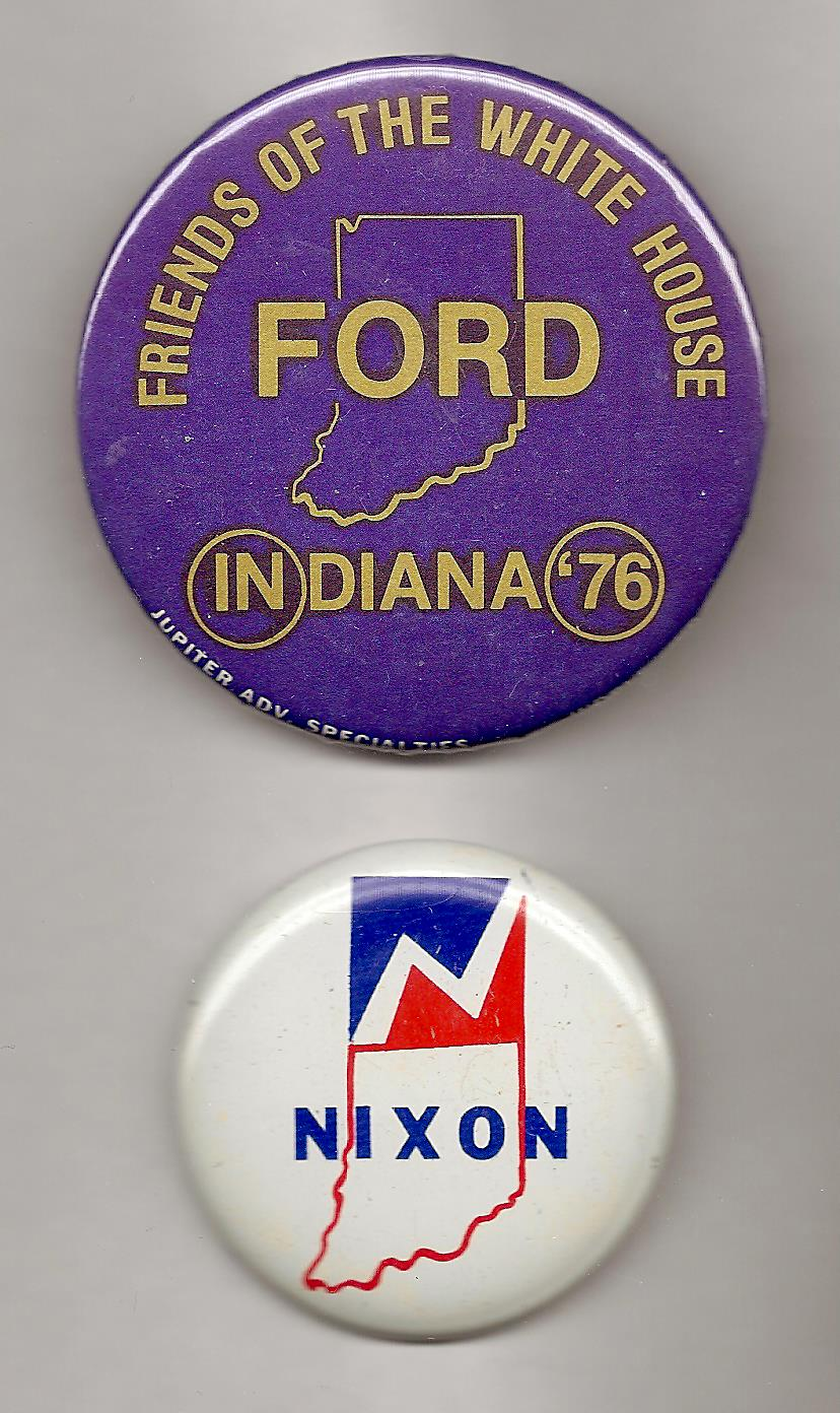 Indiana primary buttons in 1976 (Ford) and 1968 (Nixon).